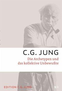 Die Archetypen und das kollektive Unbewusste - Jung, Carl G.
