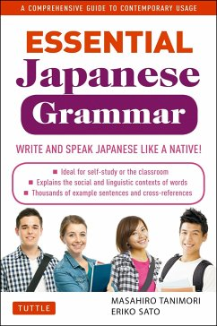 Essential Japanese Grammar: A Comprehensive Guide to Contemporary Usage: Learn Japanese Grammar and Vocabulary Quickly and Effectively - Tanimori, Masahiro; Sato, Eriko