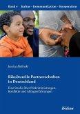 Bikulturelle Partnerschaften in Deutschland. Eine Studie über Diskriminierungen, Konflikte und Alltagserfahrungen