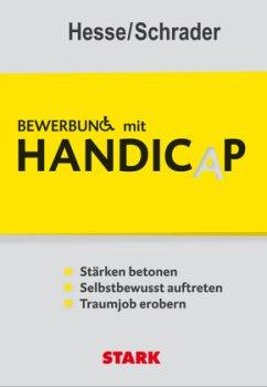 Bewerbung mit Handicap - Hesse, Jürgen; Schrader, Hans-Christian