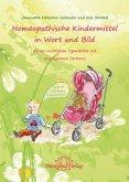 Homöopathische Kindermittel in Wort und Bild