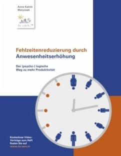 Fehlzeitenreduzierung durch Anwesenheitserhöhung - Matyssek, Anne Katrin
