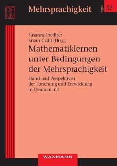 Mathematiklernen unter Bedingungen der Mehrsprachigkeit - Prediger, Susanne; Özdil, Erkan