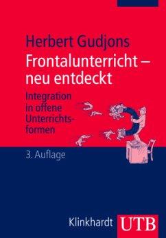 Frontalunterricht - neu entdeckt - Gudjons, Herbert