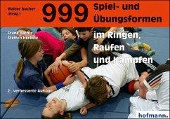 999 Spiel- und Übungsformen im Ringen, Raufen und Kämpfen - Bächle, Frank; Heckele, Steffen