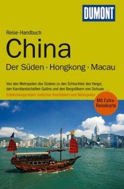 DuMont Reise-Handbuch Reiseführer China Der Süden / Hongkong / Macau - Fülling, Oliver
