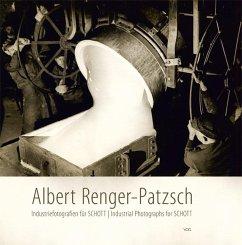 Albert Renger-Patzsch - Industriefotografien für SCHOTT - Sachsse, Rolf; Ellguth-Malakhov, Ulrike; Steinmetz-Oppelland, Angelika; Halwani, Miriam