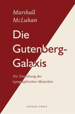 Die Gutenberg-Galaxis - McLuhan, Marshall