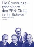 Die Gründungsgeschichte des PEN-Clubs in der Schweiz