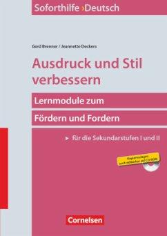 Soforthilfe Deutsch: Ausdruck und Stil verbessern - Brenner, Gerd; Deckers, Jeanette
