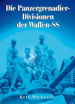 Die Panzergrenadier-Divisionen der Waffen-SS - Michaelis, Rolf