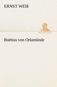 Boëtius von Orlamünde - Weiß, Ernst