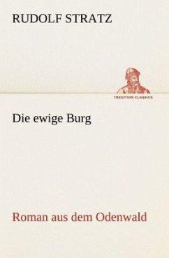 Die ewige Burg - Stratz, Rudolf