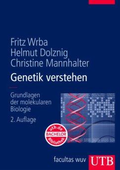 Genetik verstehen - Wrba, Fritz;Dolznig, Helmut;Mannhalter, Christine
