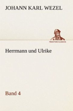 Herrmann und Ulrike / Band 4 - Wezel, Johann K.