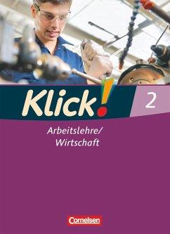 Klick! Arbeitslehre / Wirtschaft 02. Schülerbuch
