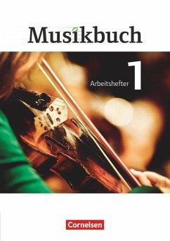 Musikbuch 01. Arbeitsheft Sekundarstufe I - Brassel, Ulrich; Frederich, Rasmus; Föster, Sabine; Hammer, Katrin; Ickstadt, Peter; Kieseheuer, Frank; Schumann, Inkeri; Zimmermann, Thomas