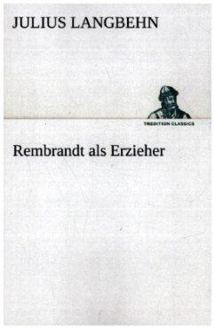 Rembrandt als Erzieher