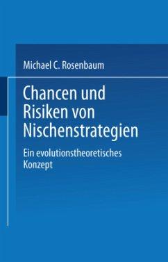 Chancen und Risiken von Nischenstrategien - Rosenbaum, Micheal C.