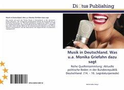 Musik in Deutschland. Was u.a. Monika Griefahn dazu sagt