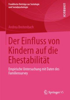 Der Einfluss von Kindern auf die Ehestabilität - Breitenbach, Andrea