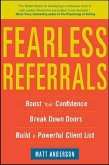 Fearless Referrals: Boost Your Confidence, Break Down Doors, and Build a Powerful Client List