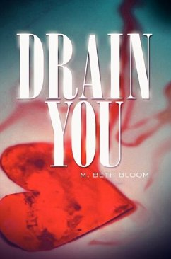 Drain You - Bloom, M Beth