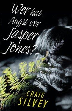 Wer hat Angst vor Jasper Jones? - Silvey, Craig
