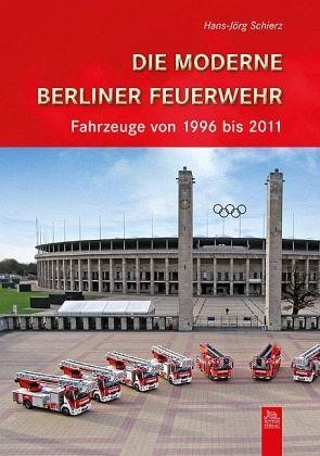 Die moderne Berliner Feuerwehr - Schierz, Hans-Jörg