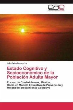 Estado Cognitivo y Socioeconómico de la Población Adulta Mayor