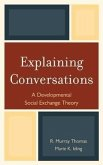 Explaining Conversations: A Developmental Social Exchange Theory