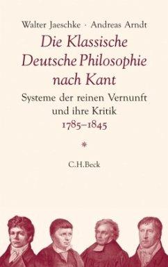 Die Klassische Deutsche Philosophie nach Kant - Jaeschke, Walter;Arndt, Andreas