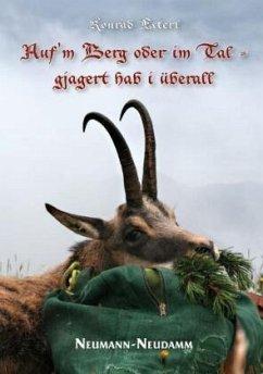 Auf 'm Berg oder im Tal - gejagert hab i überall - Esterl, Konrad