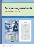 Zerspanungsmechanik Lernsituationen, Technologie, Technische Mathematik. Lernfelder 9-13