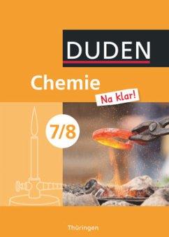 Chemie Na klar! 7/8 Schülerbuch Regelschule Thüringen - Ginter, Roland; Klein, Armin; Meinel, Petra; Pennig, Dagmar; Prokoph, Kerstin; Wehser, Adria