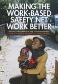 Making the Work-Based Safety Net Work Better: Forward-Looking Policies to Help Low-Income Families: Forward-Looking Policies to Help Low-Income Famili