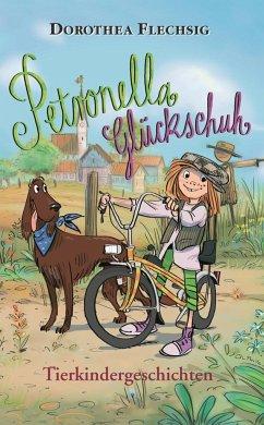 Tierkindergeschichten / Petronella Glückschuh Bd.1 - Flechsig, Dorothea