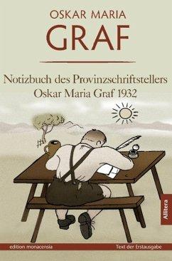 Notizbuch des Provinzschriftstellers Oskar Maria Graf 1932 - Oskar Maria, Graf