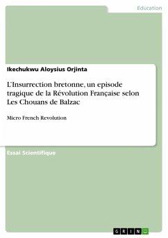 L'Insurrection bretonne, un episode tragique de la Révolution Fran¿aise selon Les Chouans de Balzac