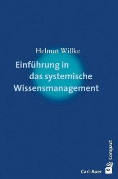 Einführung in das systemische Wissensmanagement - Willke, Helmut