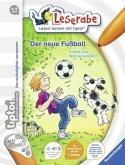 Der neue Fußball / Leserabe tiptoi® Bd.2