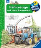 Fahrzeuge auf dem Bauernhof / Wieso? Weshalb? Warum? Bd.57