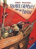 Räuber Grapsch und die Piraten