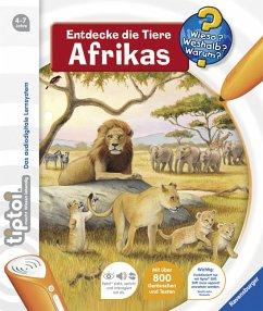 Entdecke die Tiere Afrikas / Wieso? Weshalb? Wa...