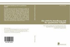 Die sittliche Handlung und ihr spezifisches Subjekt - Christoph, Markus