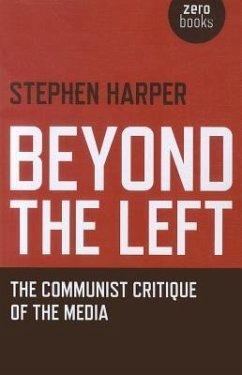 Beyond the Left: The Communist Critique of the Media - Harper, Stephen