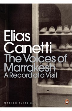The Voices of Marrakesh: A Record of a Visit - Canetti, Elias