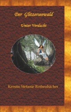Unter Verdacht / Der Glitzerseewald Bd.1