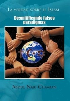 La Verdad Sobre El Islam: Desmitificando Falsos Paradigmas