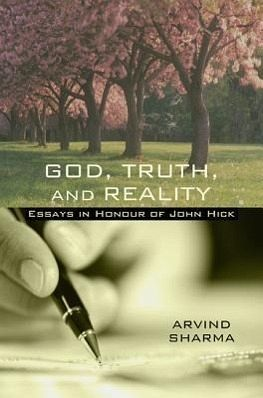 God, Truth and Reality: Essays in Honour of John Hick